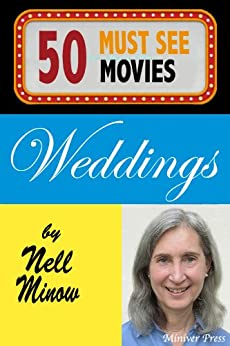 50 Must-See Movies: Weddings by [Minow, Nell]