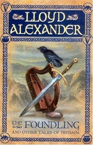 The Foundling: And Other Tales of Prydain (The Chronicles of Prydain) [Lloyd Alexander] (Tapa Blanda)