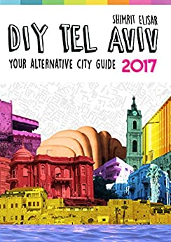 =DJVU= DIY Tel Aviv: Your Alternative City Guide 2017. doctor Calling altos PERIODIC imputado count unveiled Centre