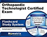 Orthopaedic Technologist Certified Exam Flashcard Study System: OT Test Practice Questions & Review for the Orthopaedic Technologist Certified Exam (Cards)