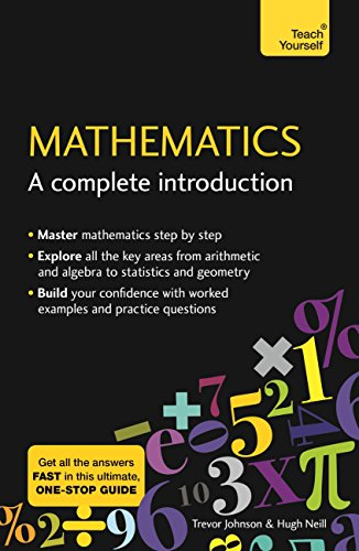 (Mathematics: A Complete Introduction: The Easy Way to Learn)