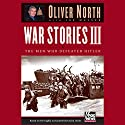 War Stories III: The Heroes Who Defeated Hitler Audiobook by Oliver L. North Narrated by Steven Roy Grimsley