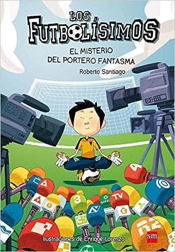 Book's Cover of Los Futbolísimos 3: El misterio del portero fantasma (Español) Tapa blanda – 19 febrero 2014