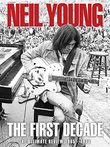 Neil Young - The First Decade