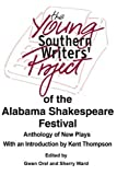The Young Southern Writers' Project of the Alabama Shakespeare Festival, Sherry Ward, 0595250432