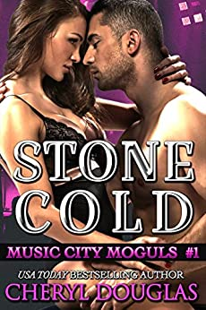 Stone Cold (Music City Moguls, Book One) by [Douglas, Cheryl]