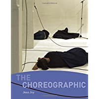 Joy, J: Choreographic (The MIT Press)