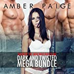 Taken by the Men Who Raised Me: Dark and Twisted Mega Bundle | Amber Paige