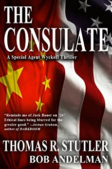 The Consulate (A Special Agent Wyckoff Mystery Book 1) by [Andelman, Bob, Stutler, Thomas]