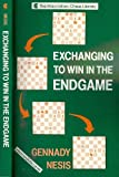 Exchanging to Win in the Endgame, Gennady Nesis, 0020086717