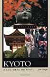 Front cover for the book Kyoto: A Cultural History (Cityscapes) by John Dougill