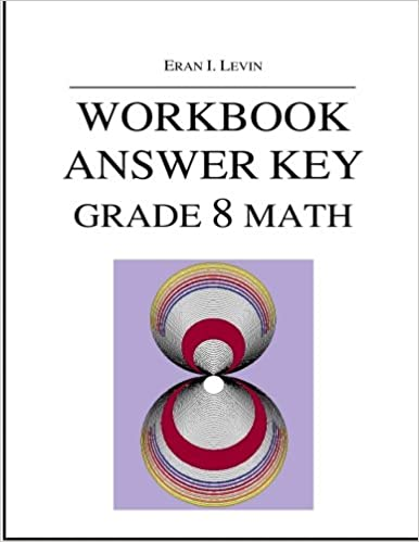 Workbook answer key grade 8 math eran i levin 9781519178756 workbook answer key grade 8 math eran i levin 9781519178756 amazon books fandeluxe Image collections