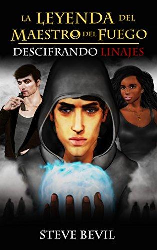 DESCIFRANDO LINAJES (La Leyenda del Maestro del Fuego nº 2) (Spanish Edition)