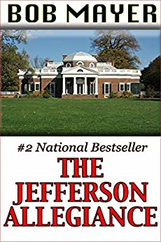 The Jefferson Allegiance (Presidential Series Book 1) by [Mayer, Bob]