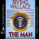 The Man Audiobook by Irving Wallace Narrated by Rhett S. Price