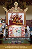 img - for As Long as Space Endures: Essays on the Kalacakra Tantra in Honor of H.H. the Dalai Lama book / textbook / text book