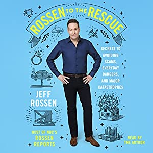 Download audiobook Rossen to the Rescue: Secrets to Avoiding Scams, Everyday Dangers, and Major Catastrophes