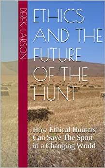 the ethics of hunting for sport How can you ethically defend or justify hunting as a sport  how this is done isn't a matter of ethics  hunting for sport or trophy hunting is the harvesting of .