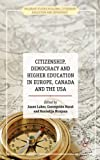Citizenship, Democracy and Higher Education in Europe, Canada and the USA, , 1137287470
