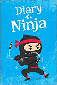Diary of a Ninja: Writing Journal / Notebook for Boys Ages 6 ...