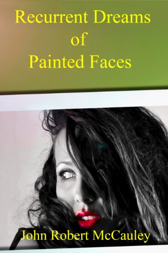 Book: Recurrent Dreams of Painted Faces by John Robert McCauley