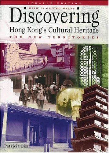 Discovering Hong Kong's Cultural Heritage: The New Territories