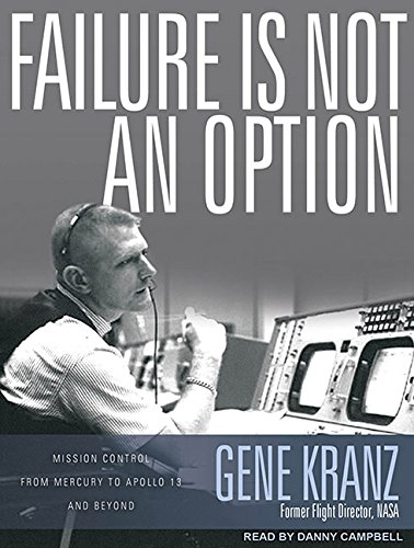 Read Online Failure Is Not an Option: Mission Control from Mercury to Apollo 13 and Beyond ebook