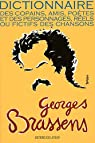 Georges Brassens : Dictionnaire des copains, amis, poètes et des personnages, réels ou fictifs des chansons par Brierre
