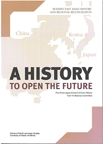 A History to Open the Future: Modern East Asian History and Regional Reconciliation