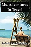 img - for Ms. Adventures in Travel: Indie Chicks Anthology book / textbook / text book