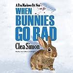 When Bunnies Go Bad: A Pru Marlowe Pet Noir | Clea Simon