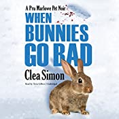 When Bunnies Go Bad: A Pru Marlowe Pet Noir | Clea Simon