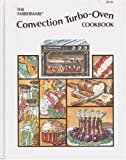The Farberware Convection Turbo-Oven Cookbook