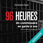 96 heures: Un commissaire en garde à vue | Christophe Gavat