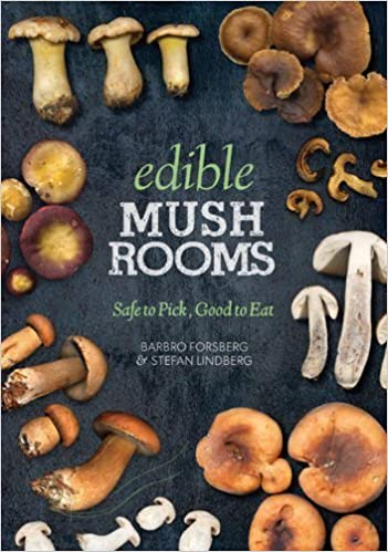 Book Edible Mushrooms: Safe to Pick, Good to Eat by Forsberg, Barbro (2014)