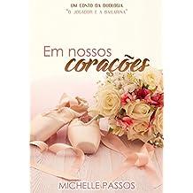"""Em Nossos Corações: Um conto da duologia """"O jogador e a bailarina"""""""
