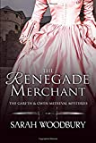 The Renegade Merchant (The Gareth & Gwen Medieval Mysteries) (Volume 7)