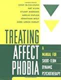 img - for Treating Affect Phobia: A Manual for Short-Term Dynamic Psychotherapy book / textbook / text book