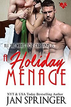 A Holiday Menage: All She Wants for Christmas is... by [Springer, Jan]