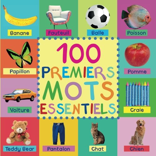 100 Premiers Mots Essentiels: First 100 Essential Words French Édition Compacte (French Edition)