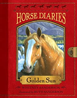 Horse Diaries #5: Golden Sun (Horse Diaries series) by [Sanderson, Whitney]