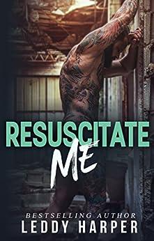 Resuscitate Me by [Harper, Leddy]