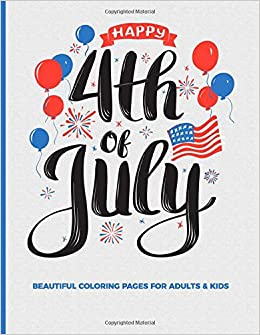 Happy 4th Of July Beautiful Coloring Pages For Adults & Kids ...