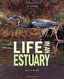 Life in an Estuary, Sally M. Walker, 0822521377