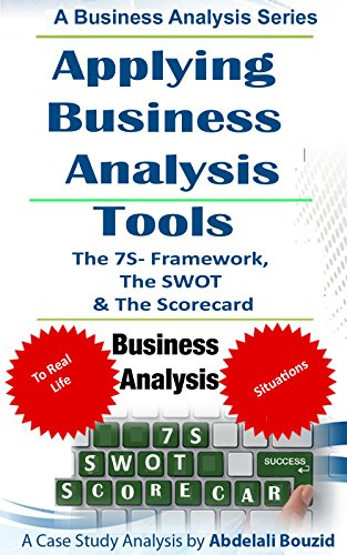 Applying Business Analysis Tools To Assess a Small business: Using the 7-S framework, the SWOT and the Balanced Scorecard (Consulting Business Cards)