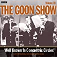 The Goon Show: Volume 30: Well Known In Concentric Circles (Audio Go)