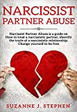 Narcissist partner Abuse : Narcissist Partner Abuse is a guide on how to treat a narcissistic partner, identify the traits of a narcissistic relationship. Change yourself to be free.