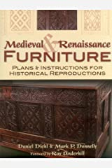 Medieval & Renaissance Furniture: Plans & Instructions for Historical Reproductions Paperback