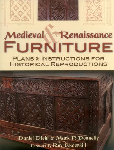 Medieval & Renaissance Furniture: Plans & Instructions for Historical Reproductions ()