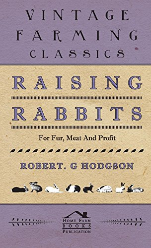 Raising Rabbits For Fur, Meat and Profit